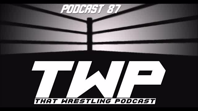 TWP Episode 87 -Final Shows Before WrestleMania, Predictions & Mania Weekend Preview