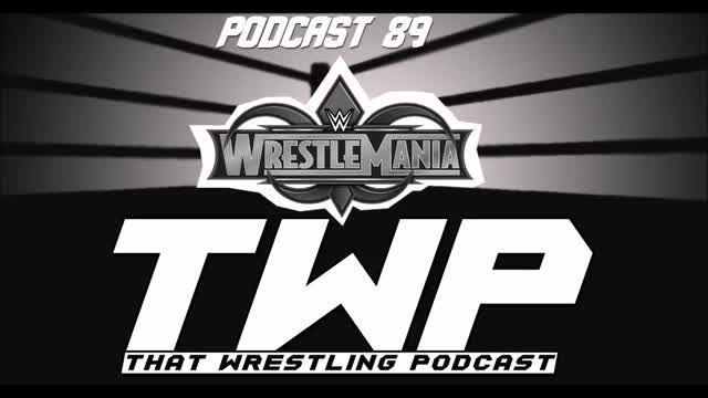 TWP EPISODE 89 -Right After WrestleMania 34 Reactions