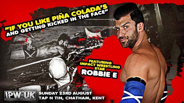 IPW:UK If You Like Pina Coladas....And Getting Kicked in the Face!