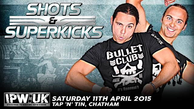 IPW:UK Shots & Superkicks 2015