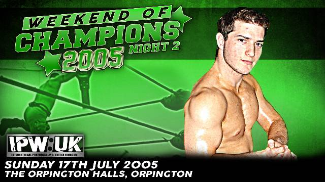 IPW:UK Weekend of Champions 2005 Night 2