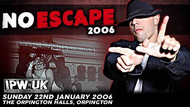 IPW:UK No Escape 2006