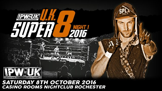 IPW:UK SuperShow 4 - UK Super 8 2016  (Night 1)