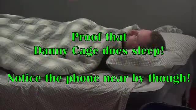 Danny Cage Sleeps!