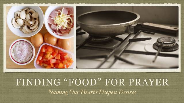 Finding Food for Prayer