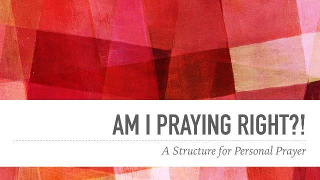 Am I Praying Right?!