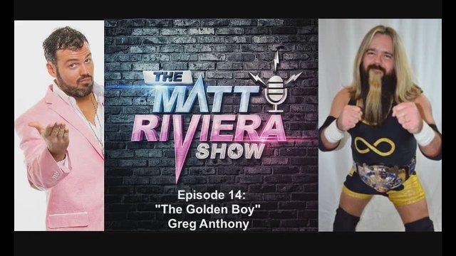 "Ep. 14 - ""The Golden Boy"" Greg Anthony- The Matt Riviera Show"