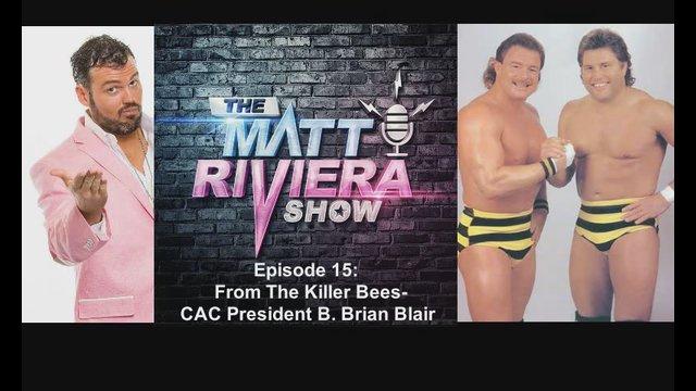 Ep. 15 - B. Brian Blair from The Killer Bees- The Matt Riviera Show