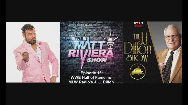 Ep. 16 - WWE Hall of Famer & MLW Radio's J. J. Dillon-  The Matt Riviera Show