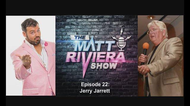 Ep. 22 - Jerry Jarrett - The Matt Riviera Show