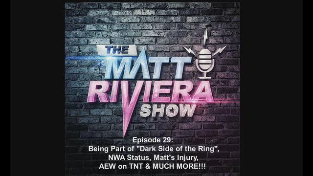 """Ep. 29 - Being Part of """"Dark Side of the Ring"""", NWA Status, AEW on TNT - The Matt Riviera Show"""