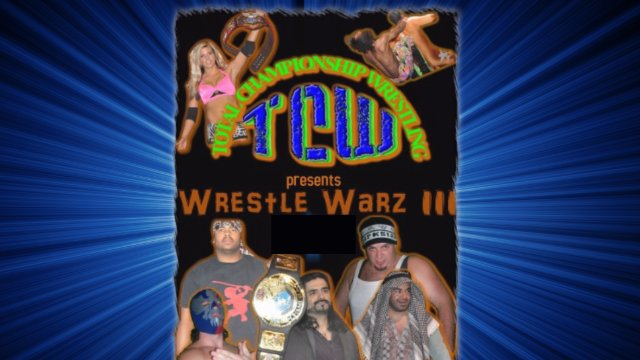 TCW presents WRESTLE WARZ III (full show)