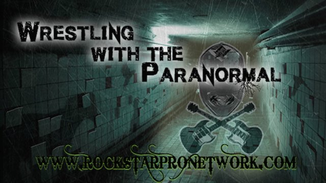 Wrestling W/the Paranormal