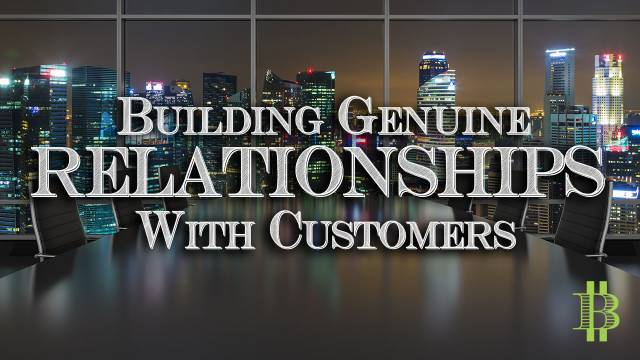 Building Genuine Relationships With Customers
