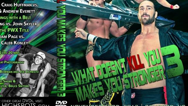 PWX: What Doesn't Kill You Makes You Stronger 3