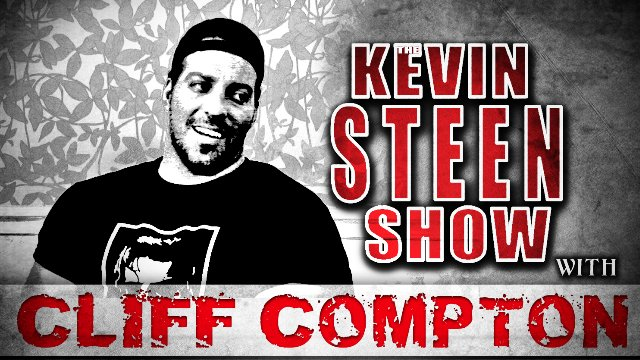 KEVIN STEEN SHOW: CLIFF COMPTON