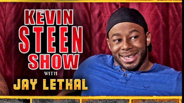 KEVIN STEEN SHOW:  JAY LETHAL