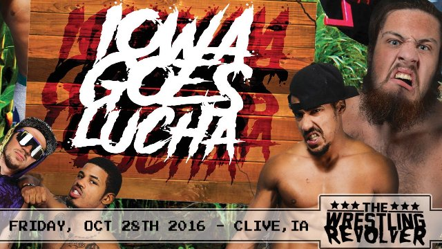 The Wrestling Revolver - Iowa Goes Lucha