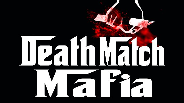 Death Match Mafia (NSFW Language/Violence)