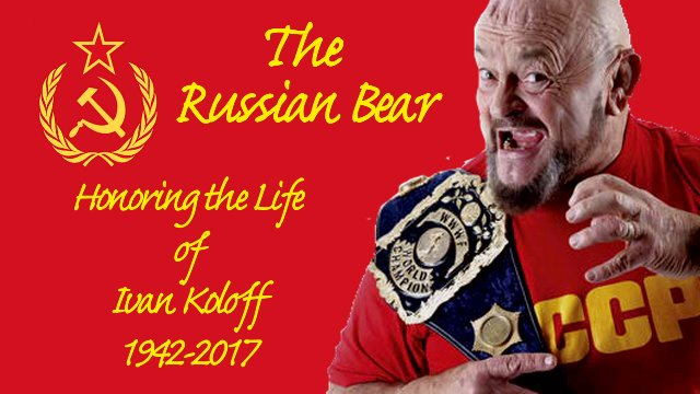 """The Russian Bear"" Honoring Ivan Koloff"