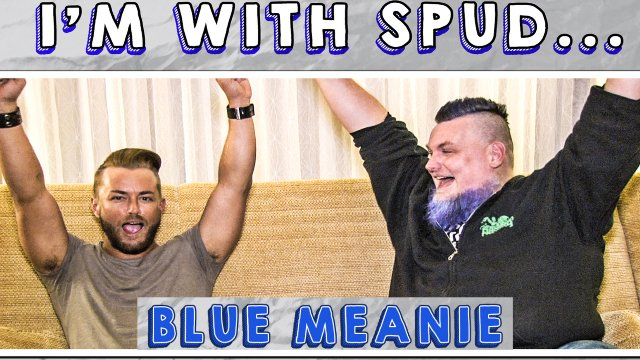 I'm with Spud...Blue Meanie