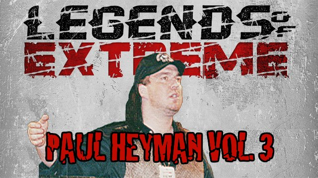Legends of Extreme Paul Heyman Vol. 3 S2 Ep 3