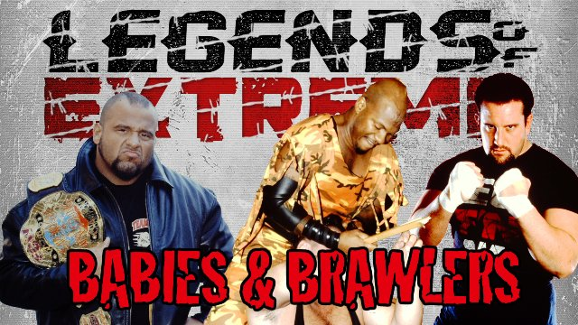 Legends of Extreme Babyfaces & Brawlers S2 EP7