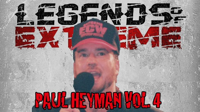 Legends of Extreme Paul Heyman Vol. 4 S2 EP 10