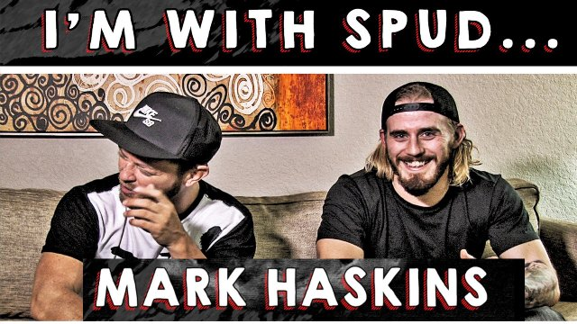 I'm With Spud...Mark Haskins