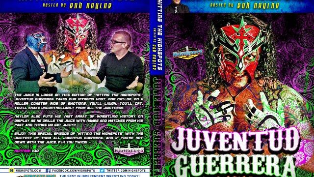 Hitting The Highspots: Juventud Guerrera