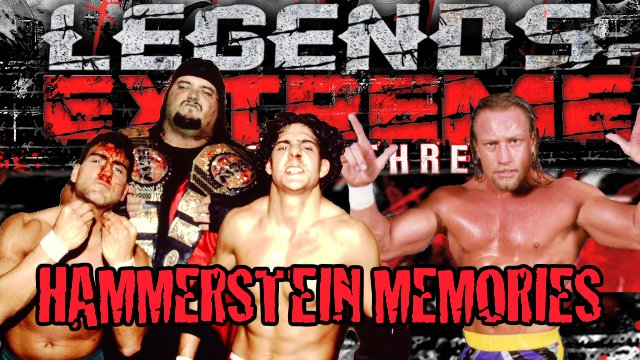 Legends of Extreme Hammerstein Memories S3 Ep 1