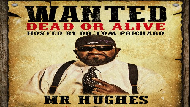 Wanted Dead or Alive Mr. Hughes