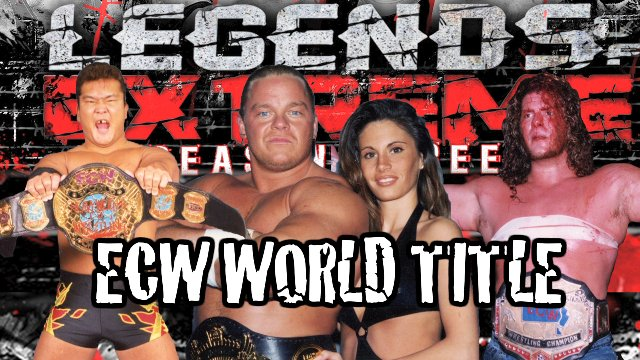 Legends of Extreme ECW World Title S3 Ep 7