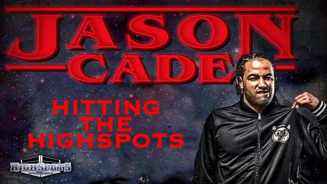 Hitting the Highspots Jason Cade