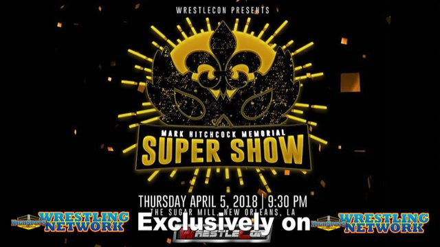 WrestleCon SuperShow 2018 (live edit)