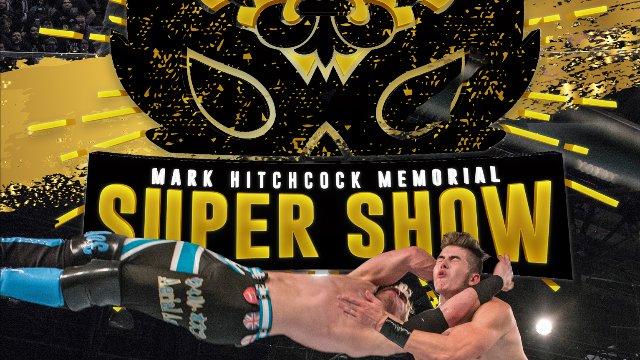 WrestleCon: Mark Hitchcock Memorial Super Show