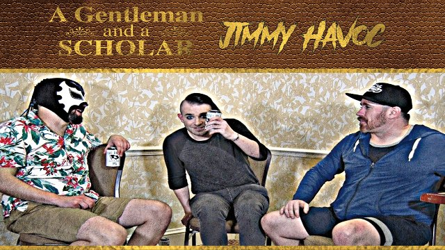 A Gentleman & a Scholar: Jimmy Havoc