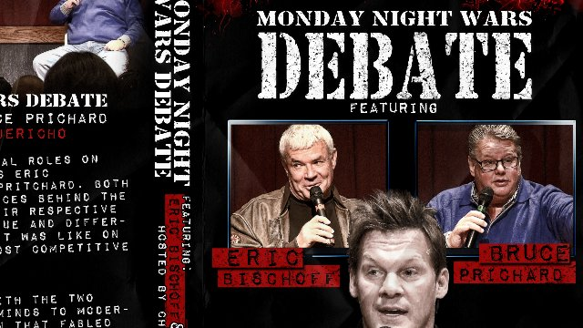 Monday Night War Debate: Eric Bischoff & Bruce Prichard w/ Chris Jericho