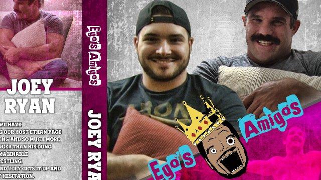 Ego's Amigos: Joey Ryan