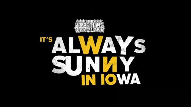 Wrestling Revolver - It's Always Sunny in Iowa