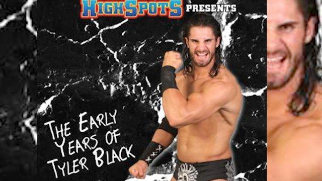 Tyler Black (Seth Rollins): Early Years Vol 4