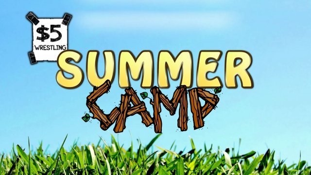 $5 Wrestling: Summer Camp