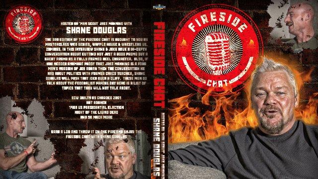 Jake Manning's FireSide Chat: Shane Douglas