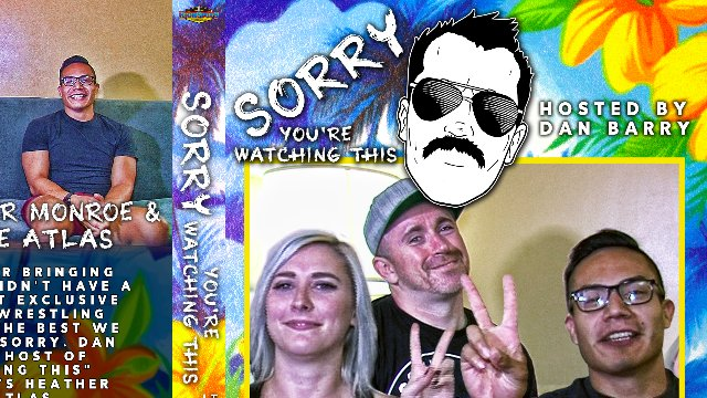 Sorry You're Watching This: Heather Monroe & Jake Atlas