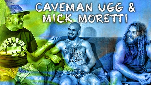 Sorry You're Watching This...Caveman Ugg & Mick Moretti