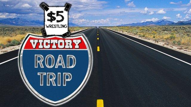 $5 Wrestling: Victory Road Trip