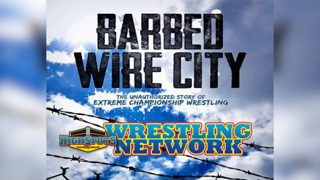BARBED WIRE CITY - THE UNAUTHORIZED ECW DOCUMENTARY