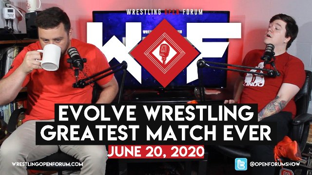 Wrestling Open Forum: 6.20.20 - Greatest Forum Ever