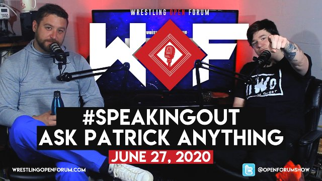 Wrestling Open Forum: 6.27.20- Speaking Out