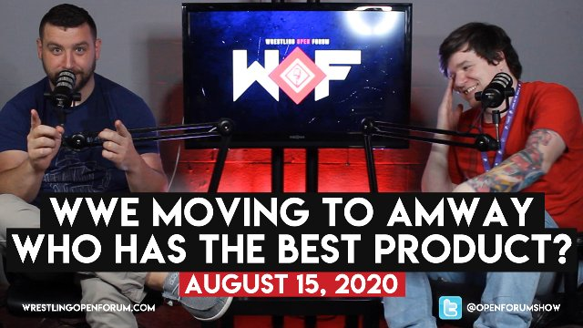 Wrestling Open Forum: 8.15.20 - WWE Moving/ Best Product?